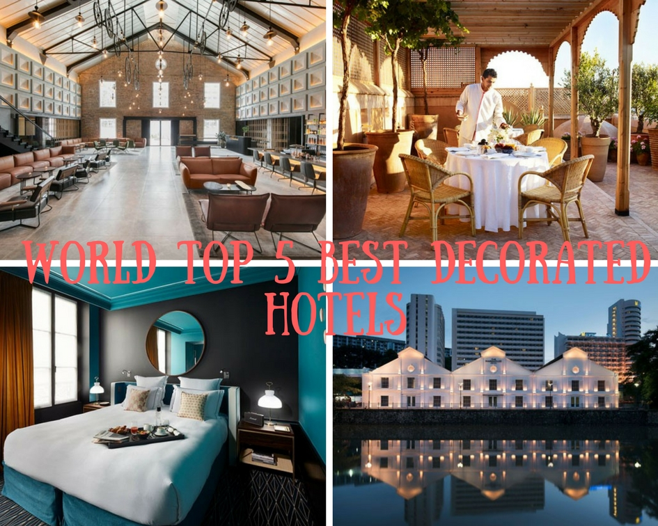 2017 Top 5 World Best Decorated Hotels